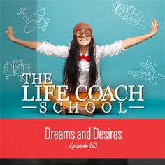 The Life Coach School Podcast Dreams and Desires Brooke Castillo, The Life Coach School, Ted Talks, Better Life, Join, Dreams, Life Coaching, Business Ideas, Tools