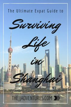 The Ultimate Expat Guide to Surviving Life in Shanghai #jjadventures