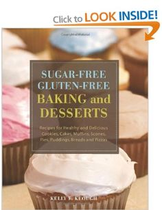 """Sugar-free Gluten-free Baking and Desserts"" shows readers how to bring taboo treats back to the baking sheet with savory recipes that swap wheat for wholesome alternatives and trade in sugar for natural sweeteners."