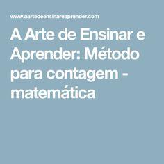 A Arte de Ensinar e Aprender: Método para contagem - matemática