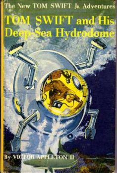 Tom Swift and his deep sea hydrodome - Google Search