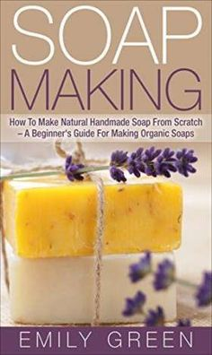 Soap Making: How To Make Natural Handmade Soap From Scratch - A Beginner's Guide For Making Organic Soaps - Includes 20 Easy Soap Making Recipes (Homemade Soap, Essential Oils) Soap Making Recipes, Homemade Soap Recipes, Homemade Soap Bars, How To Make Lye, Savon Soap, Diy Tumblr, Soap Making Supplies, Homemade Beauty Products, Home Made Soap