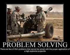 Military Humor: Problem Solving for GraveMrWhite Military Jokes, Army Humor, Military Life, Marine Humor, Gun Humor, Gi Joe, Thing 1, Armed Forces, Problem Solving