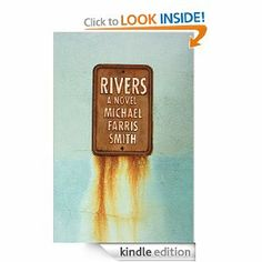 Amazon.com: Rivers: A Novel eBook: Michael Farris Smith: Kindle Store