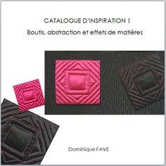 1er CATALOGUE D'INSPIRATION - Abstraction et effets de matières.