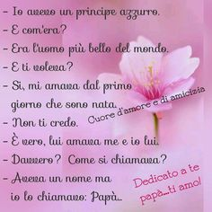 Papà Pisces Facts, Best Quotes, Quotations, Reflection, Love, Tatoo, Italian Quotes, Quotes, Amor