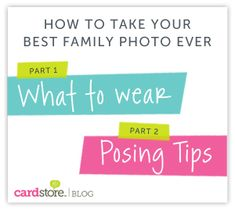 How to take your best family photo ever - Posing tips & what to wear for family pictures | Cardstore Blog
