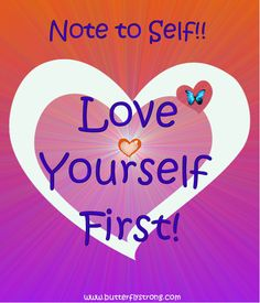 Love yourself first! Butterfly Strong Creations