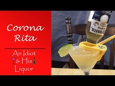 The Coronarita – The Cocktail Recipe that combines a Corona and a Margarita | An Idiot and His Liquor