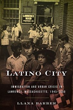 Latino City: Immigration and Urban Crisis in Lawrence, Ma... https://www.amazon.com/dp/1469631342/ref=cm_sw_r_pi_dp_x_OzK2zb01P9FJM