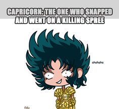 Going on a killing spree must be a Capricorn thing; also having fab hair :o)