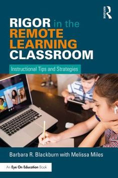 Rigor in the remote learning classroom : instructional tips and strategies Classroom Expectations, Virtual Field Trips, Teacher Notes, Critical Thinking, Bestselling Author, Textbook, New Books, Audiobooks, Remote