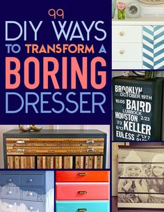 99 Clever Ways To Transform A Boring Dresser This makes me want to do one of my own and maybe even sell it.
