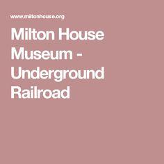 Milton House Museum - Underground Railroad