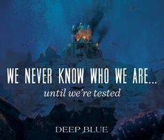 We never know who we are... until we're tested. WaterFire Saga -- Deep Blue by Jennifer Donnelly