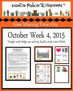 Free Sharing Time Kit:  October week 4 2015: Temple work helps me and my family come unto Christ.