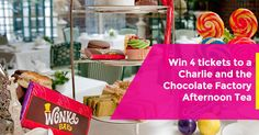 Enter the competition to win Charlie & The Chocolate Factory Afternoon Tea