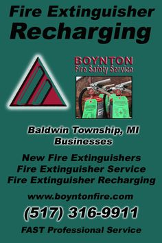 Fire Extinguisher Recharging Baldwin Township, MI (517) 316-9911 This is Boynton Fire Safety Service.  Call us Today for all your Fire Protection needs!Experts are standing by...