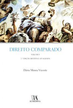 Direito comparado. Volume I, Introdução sistemas jurídicos em geral / Dário Moura Vicente. - Coimbra : Almedina, 2012. - 2ª. edição, revista e atualizada