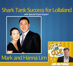 Bootstrapping to Shark Tank – Hanna and Mark Lim « Jim Palmer's Stick Like Glue Podcast