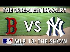 GREATEST RIVALRY IN BASEBALL: Boston Red Sox vs. New York Yankees - MLB 13 The Show - http://sport.linke.rs/baseball/greatest-rivalry-in-baseball-boston-red-sox-vs-new-york-yankees-mlb-13-the-show/