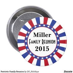 Patriotic Family Reunion Pinback Button - A patriotic design featuring red white and blue sunburst stripes with a circle of stars. Sold at DP_Holidays on Zazzle.