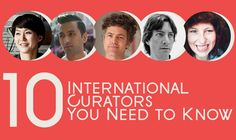 10 International Curators You Need to Know