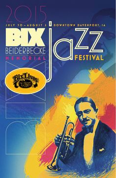 Covering news, music, arts, and culture for the Quad Cities. Jazz Festival, Festival Posters, Concert Posters, Music Posters, Bix Beiderbecke, Davenport Iowa, Blue Poster, Jazz Artists, Quad Cities
