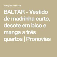 BALTAR - Vestido de madrinha curto, decote em bico e manga a três quartos | Pronovias