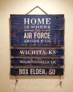 Home is where the Air Force sends us hand painted wooden sign. https://www.facebook.com/ThePickledElephant