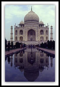 The Taj Mahal, Agra, India.  I would love to visit India some day!