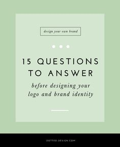 Dotted Design • graphic design studio | 15 questions to answer before designing your brand identity.