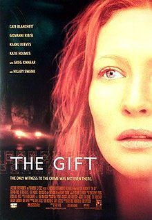 The Gift    Directed bySam Raimi  Produced byGrant Curtis  Written byBilly Bob Thornton  Tom Epperson  StarringCate Blanchett  Giovanni Ribisi  Keanu Reeves  Katie Holmes  Greg Kinnear  Hilary Swank  Music byChristopher Young  CinematographyJamie Anderson  Editing byBob Murawski  StudioLakeshore Entertainment  Distributed byParamount Classics  Release date(s)  December 22, 2000