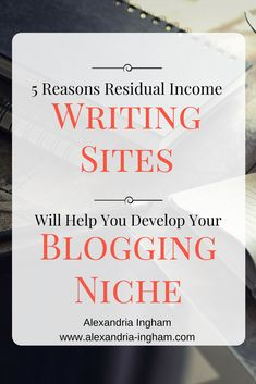 Still think residual income writing sites are a waste of time? Here's a look at 5 reasons why they're good for niche development.