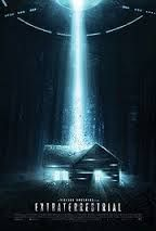 Extraterrestrial (2014)   A group of friends on a weekend trip to a cabin in the woods find themselves terrorized by alien visitors.