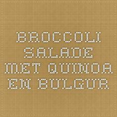 Broccoli salade met quinoa en bulgur
