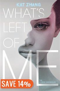 What's Left of Me: A Hybrid Novel Book by Kat Zhang | Trade Paperback | chapters.indigo.ca | Dystopian & Sci-Fi