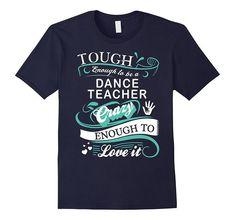 Great Gift T-Shirt for Dance Teacher- Funny Quotes New T Shirt Design, Shirt Designs, Vinyl Designs, Work Shirts, Cute Shirts, Teaching Shirts, Preschool Shirts, Teaching Clothes, Toddler Teacher