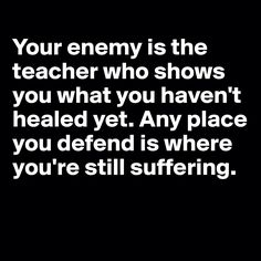 byron Katie. I dislike this person's blanket statements. We defend ourselves against hostility and mistreatment- that is healthy. Let's not get confused and blame victims!