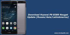 Download Huawei P9 B389 Nougat Update [Russia/Asia/LatinAmerica] - http://www.loudread.com/download-huawei-p9-b389-nougat-update-russiaasialatinamerica/