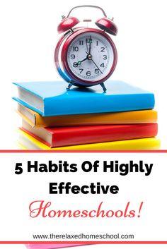 5 Habits of highly effective homeschools!
