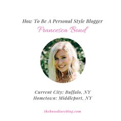 Francesca is a Personal Style Blogger and a Journalism major at Buffalo State College. She is absolutely adorable and we love her. Read our interview and get to know her!