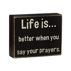 """Collins """"Life is Say Your Prayers Box"""" Decorative Sign"""