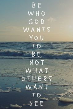 Be who God wants you to be, not what others want to see. #cdff #dating #onlinedating #christianinspirationalquotes