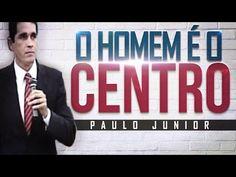 ANTROPOCENTRISMO NA IGREJA - Pastor Paulo Jr. - YouTube