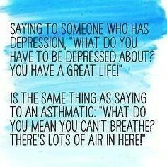 Depression is just as real as asthma, or diabetes, or cancer...
