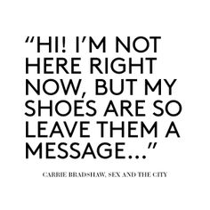 Carrie Bradshaw #sexandthecity #shoes