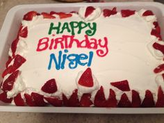 Birthday cake for my hubby organic white cake with strawberries and cool whip