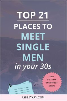 Top 21 Places to Meet Single Men In Your 30s - Ashley Kay