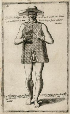 Dervish of the Kalenderi sect. - NICOLAY, Nicolas de - Calendiero Religioso Turco che porta anella oltra l'altre parti del corpo al membro virile per farsi inhabile alcoito.1580